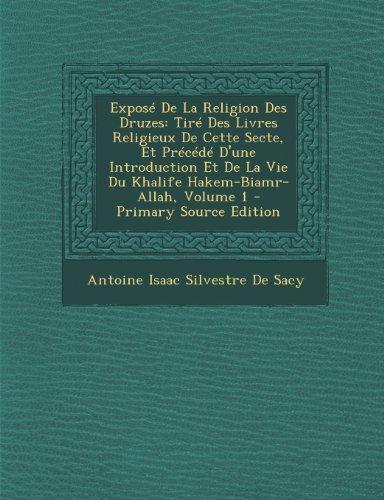 9781294899266: Expose de La Religion Des Druzes: Tire Des Livres Religieux de Cette Secte, Et Precede D'Une Introduction Et de La Vie Du Khalife Hakem-Biamr-Allah, V