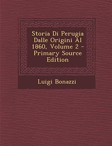 9781294900450: Storia Di Perugia Dalle Origini Al 1860, Volume 2