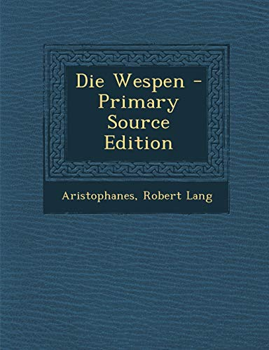 9781294903932: Die Wespen - Primary Source Edition