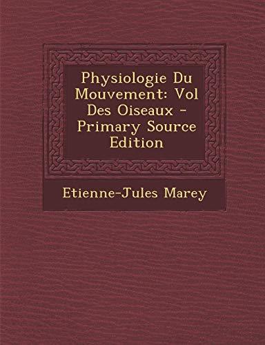 9781294909279: Physiologie Du Mouvement: Vol Des Oiseaux - Primary Source Edition