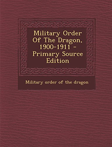 9781294913443: Military Order Of The Dragon, 1900-1911