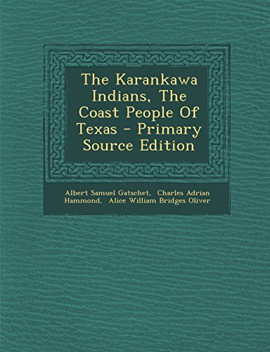 9781294915331: The Karankawa Indians, the Coast People of Texas - Primary Source Edition
