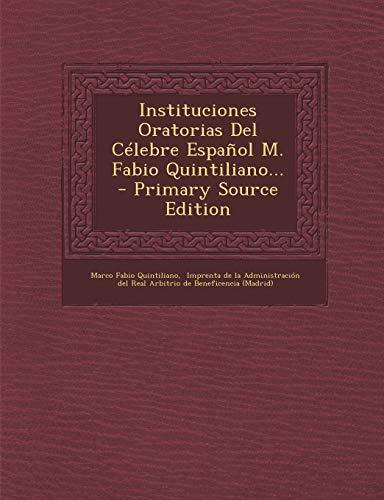 9781294916338: Instituciones Oratorias Del Célebre Español M. Fabio Quintiliano... - Primary Source Edition