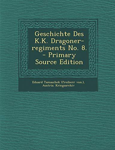 9781294916987: Geschichte Des K.K. Dragoner-regiments No. 8. (German Edition)