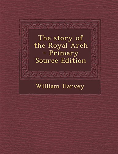 9781294920724: The story of the Royal Arch