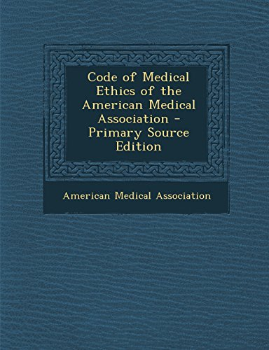 9781294921035: Code of Medical Ethics of the American Medical Association - Primary Source Edition