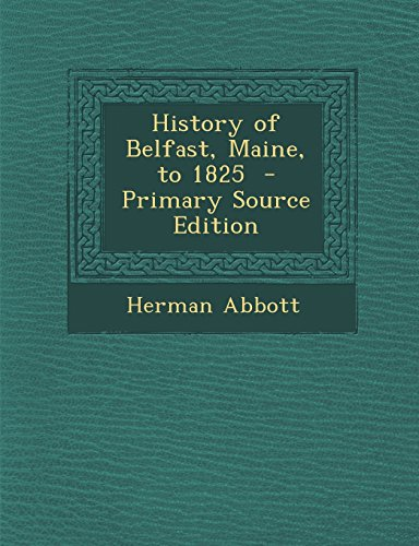 9781294922087: History of Belfast, Maine, to 1825
