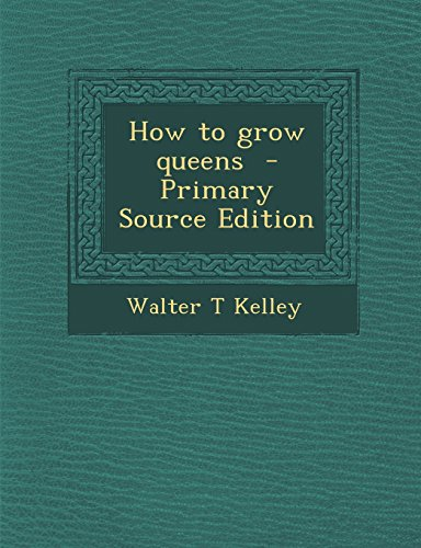 9781294923107: How to grow queens