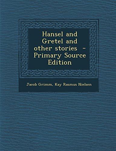 9781294923909: Hansel and Gretel and Other Stories - Primary Source Edition