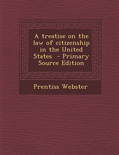 9781294924180: A Treatise on the Law of Citizenship in the United States
