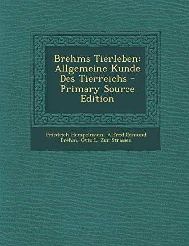 9781294928621: Brehms Tierleben: Allgemeine Kunde Des Tierreichs (German Edition)