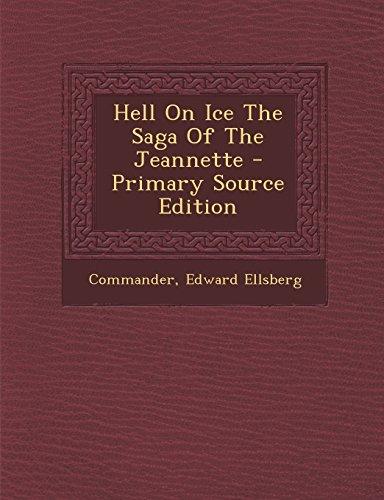 Hell On Ice The Saga Of The Jeannette: Commander, Commander; Ellsberg, Edward