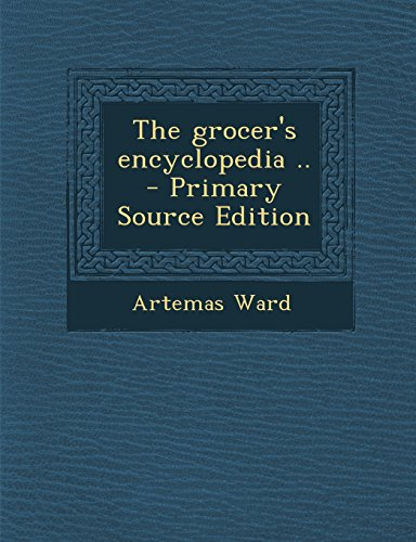 9781294934226: The grocer's encyclopedia ..