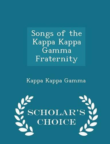 9781294936077: Songs of the Kappa Kappa Gamma Fraternity - Scholar's Choice Edition