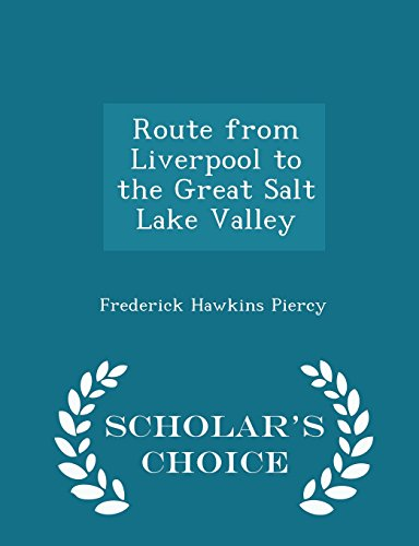 9781294936299: Route from Liverpool to the Great Salt Lake Valley - Scholar's Choice Edition