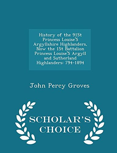 History of the 91st Princess Louise s: John Percy Groves