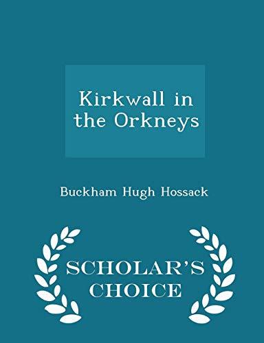 Kirkwall in the Orkneys - Scholar s: Buckham Hugh Hossack