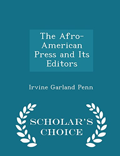 9781294943211: The Afro-American Press and Its Editors - Scholar's Choice Edition