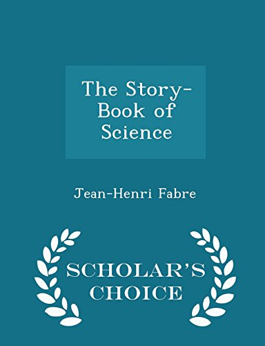 9781294943662: The Story-Book of Science - Scholar's Choice Edition