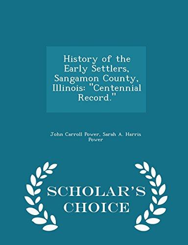 History of the Early Settlers, Sangamon County,: Power, John Carroll