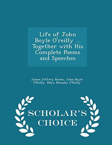 Life of John Boyle O'Reilly . Together: James Jeffrey Roche