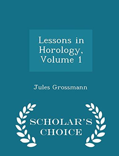 Lessons in Horology, Volume 1 - Scholar: Jules Grossmann