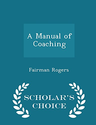 9781294957584: A Manual of Coaching - Scholar's Choice Edition
