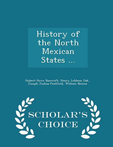 History of the North Mexican States .: Hubert Howe Bancroft