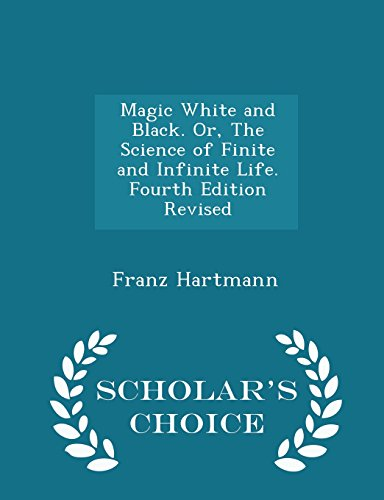 Magic White and Black. Or, the Science: Franz Hartmann