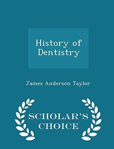 9781294960249: History of Dentistry - Scholar's Choice Edition