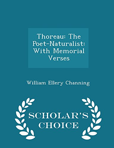 9781294960324: Thoreau: The Poet-Naturalist: With Memorial Verses - Scholar's Choice Edition