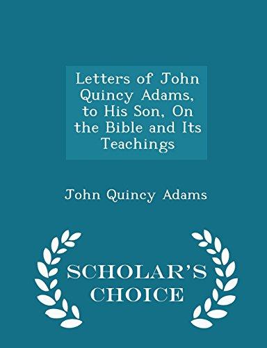 Letters of John Quincy Adams, to His: John Quincy Adams