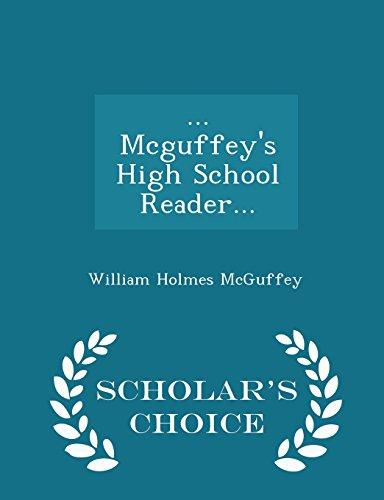 McGuffey s High School Reader. - Scholar: William Holmes McGuffey