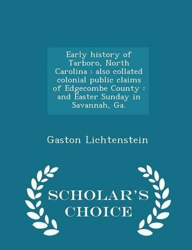 Early History of Tarboro, North Carolina: Also: Gaston Lichtenstein