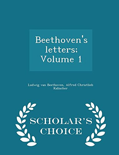 9781294980124: Beethoven's letters; Volume 1 - Scholar's Choice Edition