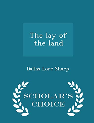 9781294983880: The lay of the land - Scholar's Choice Edition