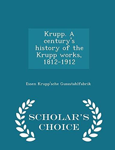 Krupp. a Century s History of the: Essen Krupp sche