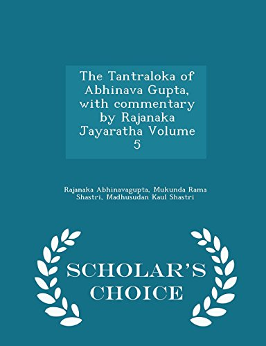 9781294989066: The Tantraloka of Abhinava Gupta, with commentary by Rajanaka Jayaratha Volume 5 - Scholar's Choice Edition