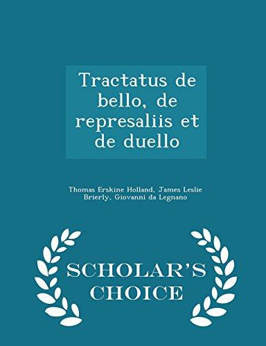 Tractatus de bello, de represaliis et de: Thomas Erskine Holland;