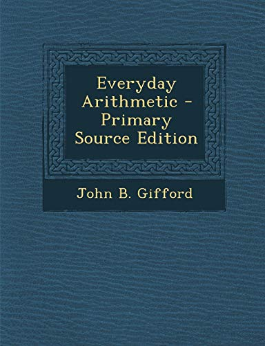 9781295005581: Everyday Arithmetic - Primary Source Edition