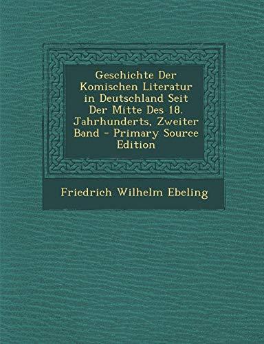 9781295013869: Geschichte Der Komischen Literatur in Deutschland Seit Der Mitte Des 18. Jahrhunderts, Zweiter Band