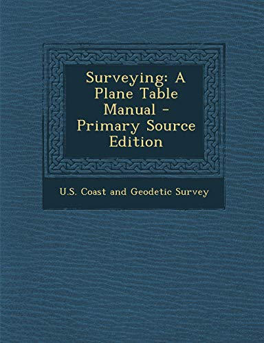 9781295019168: Surveying: A Plane Table Manual