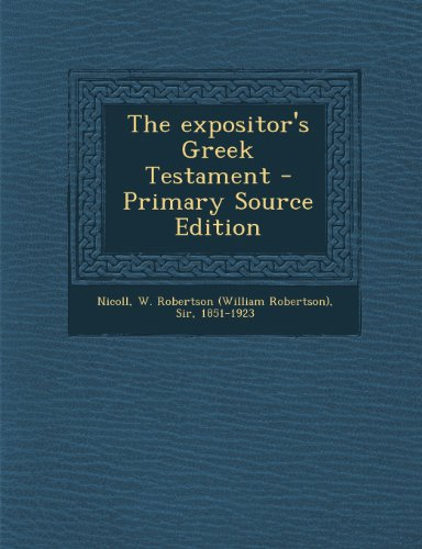 9781295034864: The expositor's Greek Testament