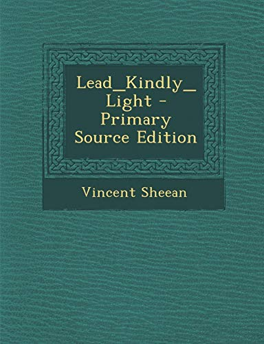 9781295039432: Lead_Kindly_Light - Primary Source Edition