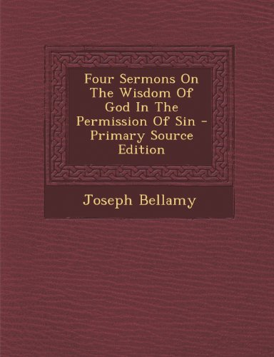9781295041015: Four Sermons On The Wisdom Of God In The Permission Of Sin