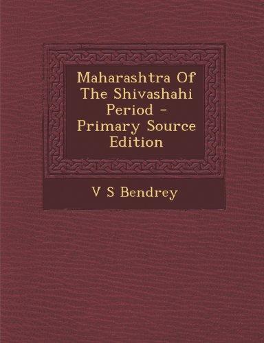 9781295042920: Maharashtra Of The Shivashahi Period - Primary Source Edition