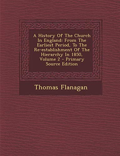 9781295045860: A History Of The Church In England: From The Earliest Period, To The Re-establishment Of The Hierarchy In 1850, Volume 2