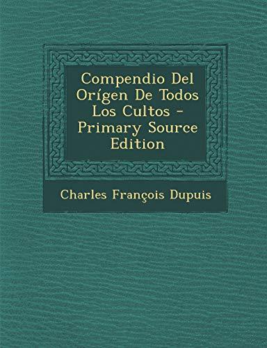 9781295046140: Compendio Del Orígen De Todos Los Cultos