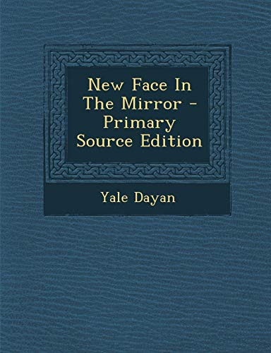 9781295047710: New Face in the Mirror - Primary Source Edition