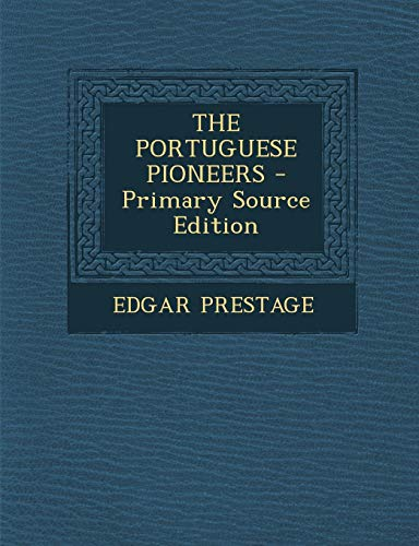 9781295048724: THE PORTUGUESE PIONEERS